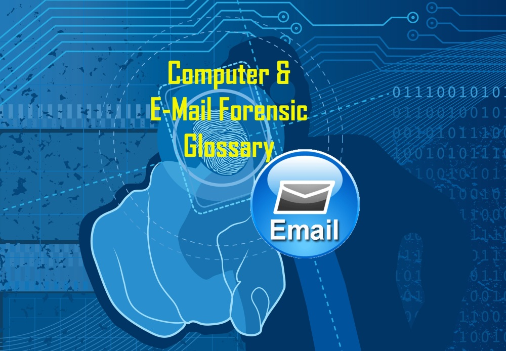 Glossary Computer Email Forensics Digital Forensics 4n6 Cyber Of Things Cot